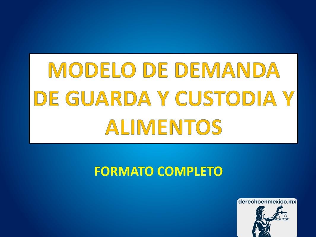 MODELO DE DEMANDA DE GUARDA Y CUSTODIA Y ALIMENTOS - derechoenmexico.mx