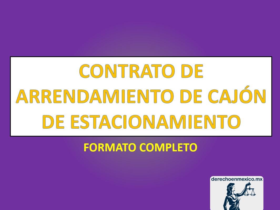 CONTRATO DE ARRENDAMIENTO DE CAJÓN DE ESTACIONAMIENTO ...