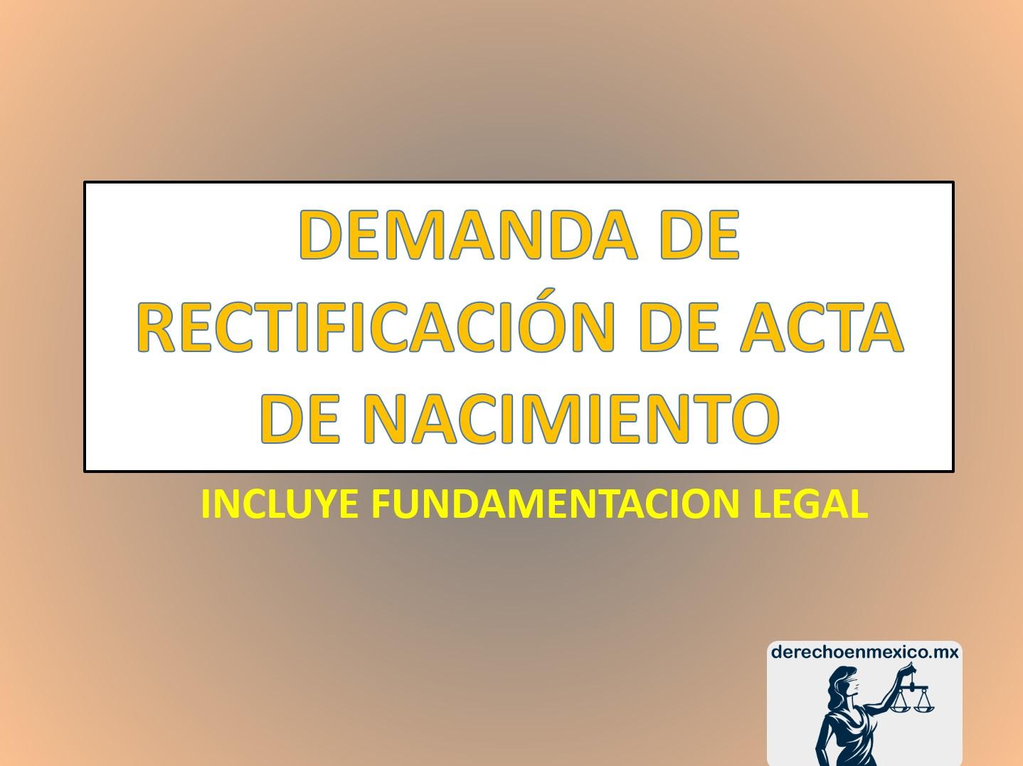 DEMANDA DE RECTIFICACIÓN DE ACTA DE NACIMIENTO - derechoenmexico.mx