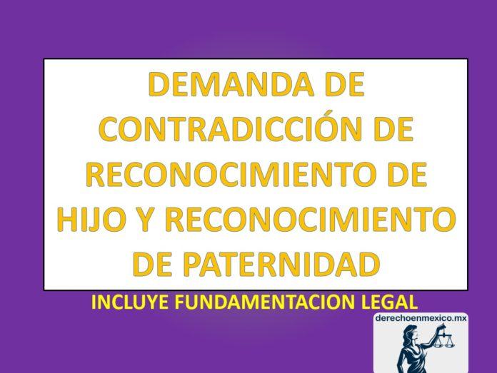 DEMANDA DE CONTRADICCIÓN DE RECONOCIMIENTO DE HIJO Y RECONOCIMIENTO DE PATERNIDAD