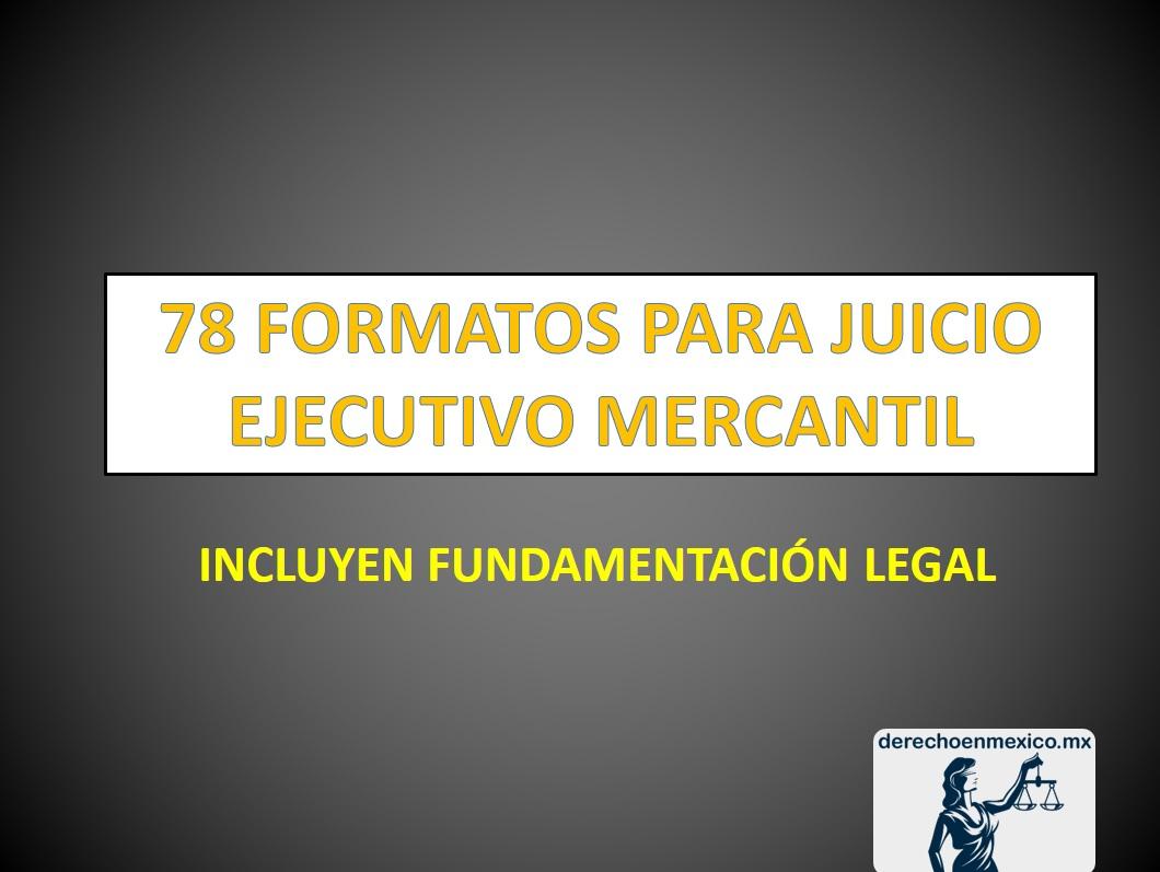 78 FORMATOS PARA JUICIO EJECUTIVO MERCANTIL - derechoenmexico.mx