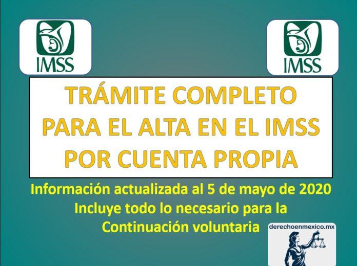 TRÁMITE COMPLETO PARA EL ALTA EN EL IMSS POR CUENTA PROPIA