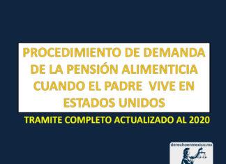 PROCEDIMIENTO DE DEMANDA DE LA PENSIÓN ALIMENTICIA CUANDO EL PADRE VIVE EN ESTADOS UNIDOS