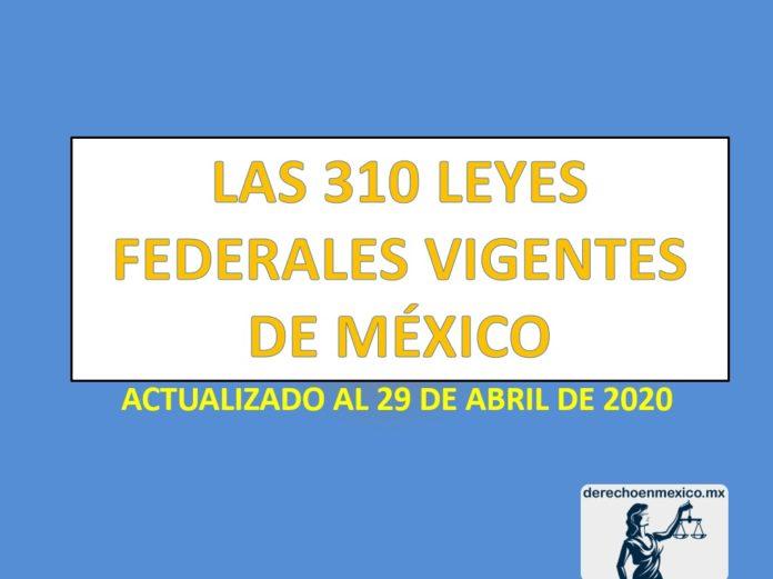 LAS 310 LEYES FEDERALES VIGENTES DE MÉXICO