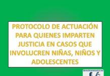 PROTOCOLO DE ACTUACIÓN PARA QUIENES IMPARTEN JUSTICIA EN CASOS QUE INVOLUCREN NIÑAS, NIÑOS Y ADOLESCENTES