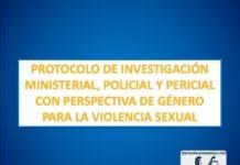 PROTOCOLO DE INVESTIGACIÓN MINISTERIAL, POLICIAL Y PERICIAL CON PERSPECTIVA DE GÉNERO PARA LA VIOLENCIA SEXUAL