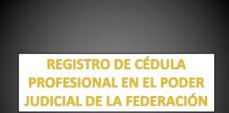 REGISTRO DE CÉDULA PROFESIONAL EN EL PODER JUDICIAL DE LA FEDERACIÓN