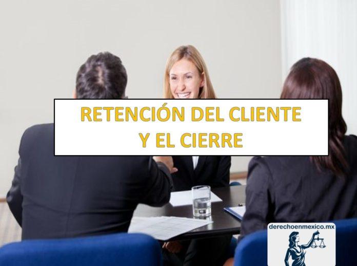 RETENCIÓN DEL CLIENTE Y EL CIERRE