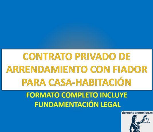 CONTRATO PRIVADO DE ARRENDAMIENTO CON FIADOR PARA CASA-HABITACIÓN