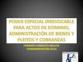 PODER ESPECIAL IRREVOCABLE PARA ACTOS DE DOMINIO, ADMINISTRACIÓN DE BIENES Y PLEITOS Y COBRANZAS