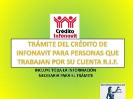TRÁMITE DEL CRÉDITO DE INFONAVIT PARA PERSONAS QUE TRABAJAN POR SU CUENTA R.I.F.