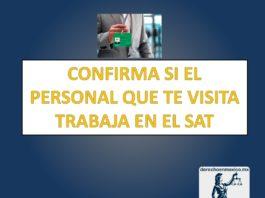 CONFIRMA SI EL PERSONAL QUE TE VISITA TRABAJA EN EL SAT