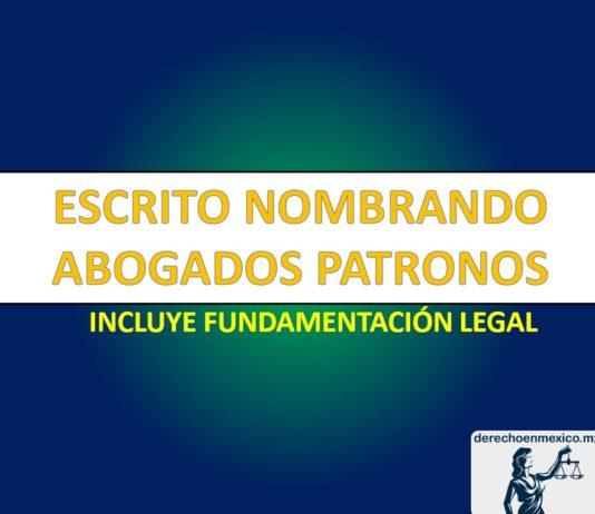 ESCRITO NOMBRANDO ABOGADOS PATRONOS
