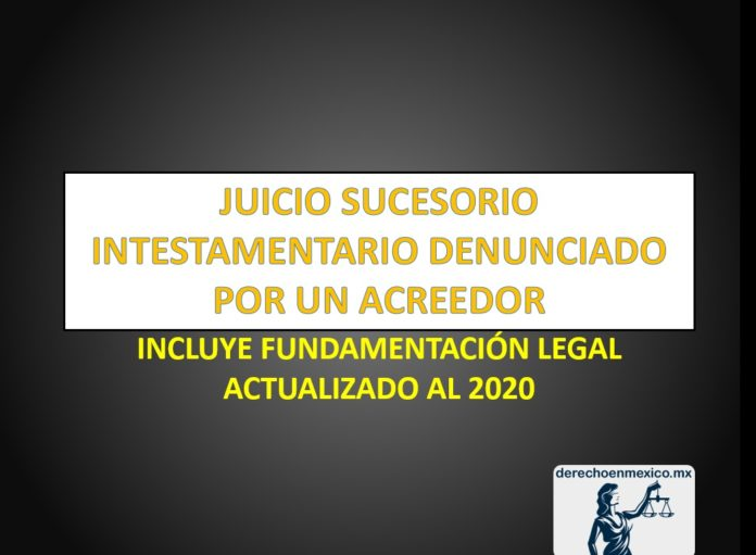 JUICIO SUCESORIO INTESTAMENTARIO DENUNCIADO POR UN ACREEDOR