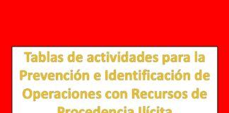 Tablas de actividades para la Prevención e Identificación de Operaciones con Recursos de Procedencia Ilícita