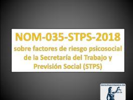Norma NOM-035-STPS-2018 sobre factores de riesgo psicosocial de la Secretaría del Trabajo y Previsión Social (STPS)