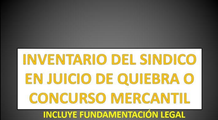 INVENTARIO DEL SÍNDICO EN JUICIO DE QUIEBRA O CONCURSO MERCANTIL