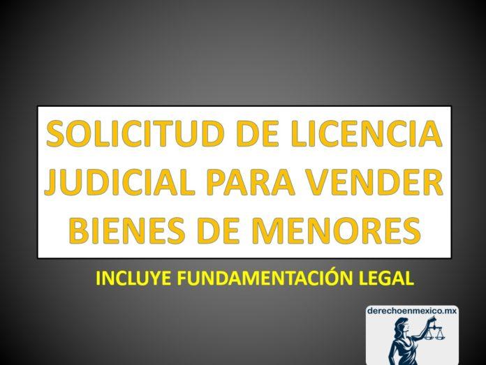SOLICITUD DE LICENCIA JUDICIAL PARA VENDER BIENES DE MENORES