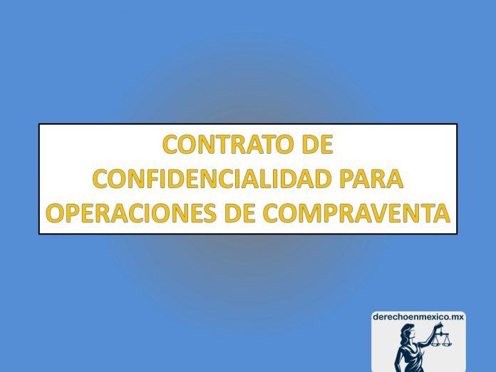 CONTRATO DE CONFIDENCIALIDAD PARA OPERACIONES DE COMPRAVENTA