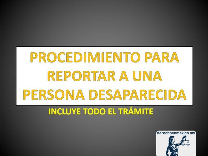 PROCEDIMIENTO PARA REPORTAR A UNA PERSONA DESAPARECIDA
