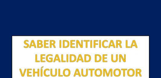 SABER IDENTIFICAR LA LEGALIDAD DE UN VEHÍCULO AUTOMOTOR