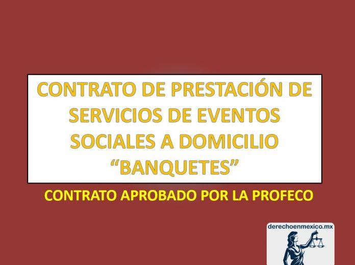 CONTRATO DE PRESTACIÓN DE SERVICIOS DE EVENTOS SOCIALES A DOMICILIO (BANQUETES)