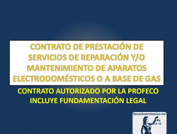 CONTRATO DE PRESTACIÓN DE SERVICIOS DE REPARACIÓN Y/O MANTENIMIENTO DE APARATOS ELECTRODOMÉSTICOS O A BASE DE GAS
