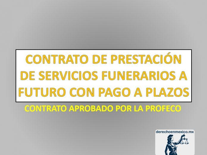 CONTRATO DE PRESTACIÓN DE SERVICIOS FUNERARIOS A FUTURO CON PAGO A PLAZOS