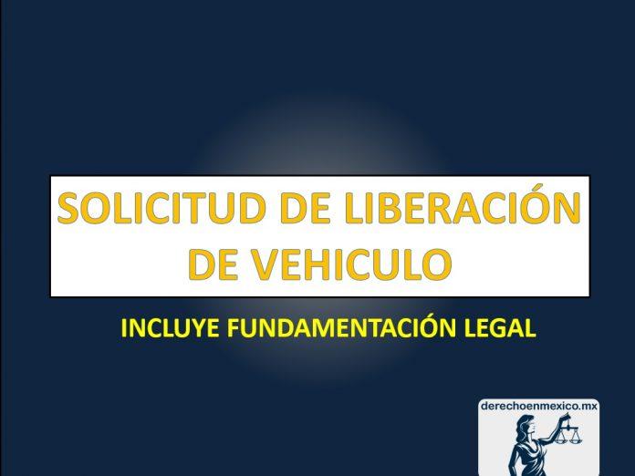 SOLICITUD DE LIBERACIÓN DE VEHICULO