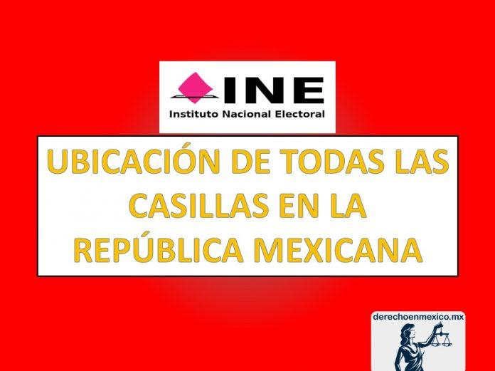 UBICACIÓN DE TODAS LAS CASILLAS EN LA REPÚBLICA MEXICANA