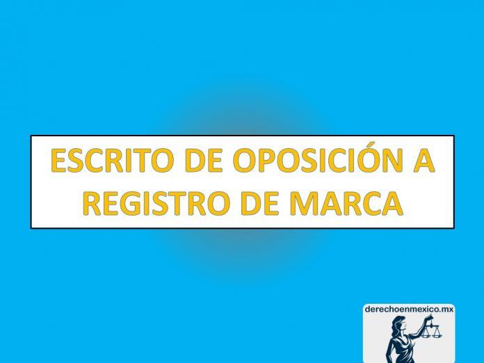 ESCRITO DE OPOSICIÓN A REGISTRO DE MARCA
