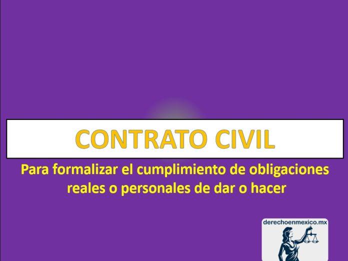 CONTRATO CIVIL Para formalizar el cumplimiento de obligaciones reales o personales de dar o hacer