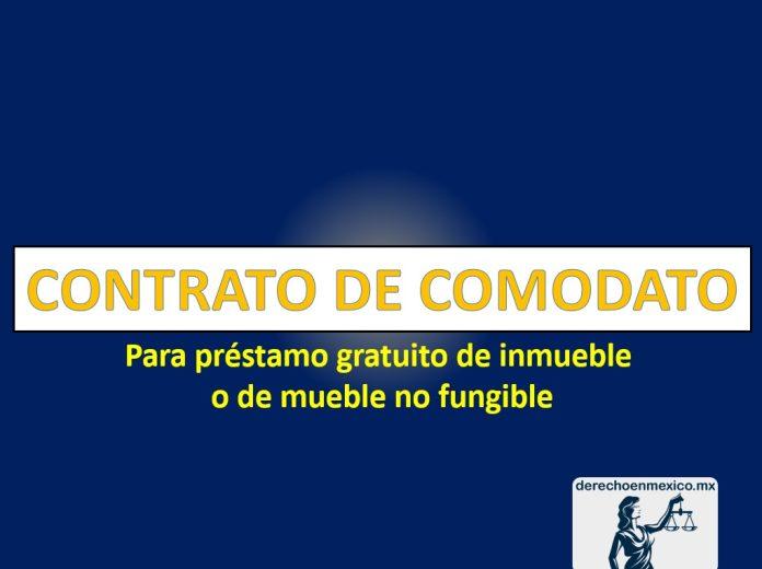 CONTRATO DE COMODATO Para préstamo gratuito de inmueble o de mueble no fungible